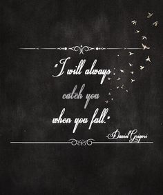 This quote right here!!!! All the feels! Love Fallen by Lauren Kate!