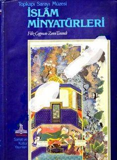 Filiz Çağman & Zeren Tanındı - İslam Minyatürleri