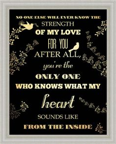 No One Else Will Ever Know the Strength of My Love For You Typography 13x16 Framed Art Print Picture Framed Art by Tilliams http://www.amazon.com/dp/B00GT0INZ4/ref=cm_sw_r_pi_dp_2eofwb0N938XW