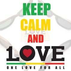 KEEP CALM and ONE LOVE FOR ALL  www.1loveeyewear.com www.1love.kr