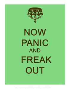 Now panic and freak out