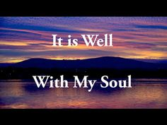 Beautiful Song: It is Well with My Soul - Traditional   | AnimatedFaith....
