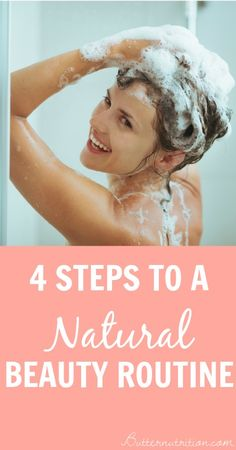 4 Steps to a Natural Beauty Routine - Butter Nutrition
