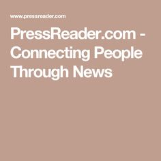 PressReader.com - Connecting People Through News