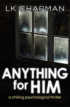 Anything for Him: A chilling psychological thriller by LK... www.amazon.com/...