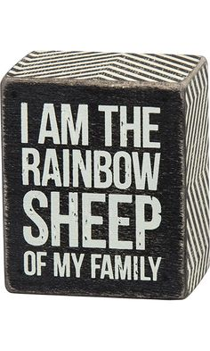 "Primitives By Kathy 2.5"" X 3"" Wooden Box Sign: ""I Am The Rainbow Sheep In My Family"" Gay Lesbian LGBT Pride Best Price"