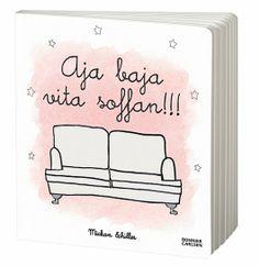 Aja baja vita soffan By Mickan Schiller from Solsidan. Maailman paras lastenkirja, epäilemättä.