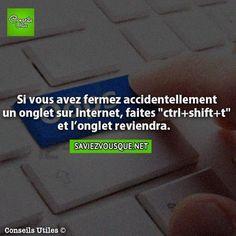 """Si vous avez fermé accidentellement un onglet sur Internet, faites """"ctrl+shift+t"""" et l'onglet reviendra.:"""