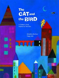 The Cat and the Bird: A Children's Book Inspired by Paul Klee by Géraldine Elschner http://smile.amazon.com/dp/3791370995/ref=cm_sw_r_pi_dp_T44uwb1EE1EDV