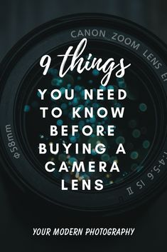 9 Things You Need to Know Before Buying a Camera Lens - Your Modern Photography