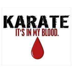 Karate: It's in my blood.