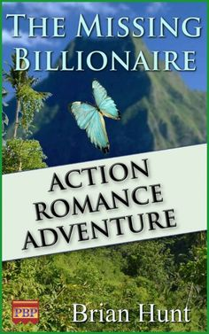 The Missing Billionaire by Brian Hunt on StoryFinds - FREE Kindle - action, adventure, suspense romance novel