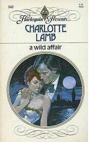 A Wild Affair - Charlotte Lamb Harlequin Romance Novels, Romance Books, Book Collection, Fiction Books, Affair, Lamb, Books To Read, History, Reading
