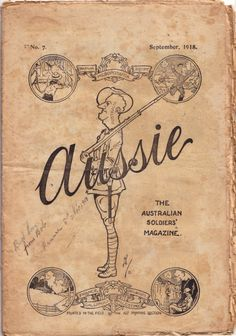 WWI, Sept Front cover of the issue of Aussie: The Australian Soldiers' Magazine Posters Uk, Vintage Posters, Digital Archives, Australia Living, World War I, Wwi, Vintage Advertisements, First World, Vintage World Maps