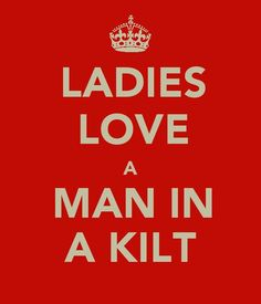 Ladies love men in kilts