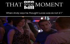 That one tree hill moment....yea this one was great!