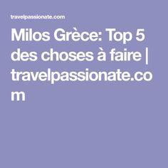 Milos Grèce: Top 5 des choses à faire | travelpassionate.com
