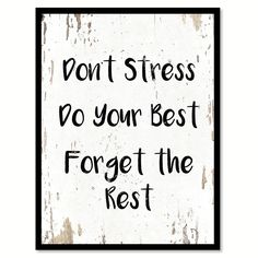 Don't stress do your best forget the rest Inspirational Quote Saying Gift Ideas…
