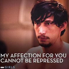 """""""My affection for you cannot be repressed."""" -Adam #GIRLS"""