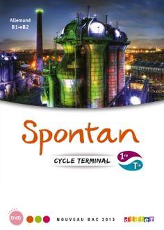 Spontan 1re Terminale - Manuel + 2 DVD-rom http://www.editionsdidier.com/article/spontan-1re-terminale-manuel-2-dvd-rom/