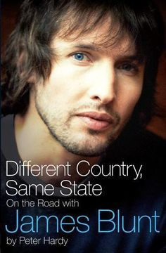 Different Country, Same State, On the Road with James Blunt by Peter Hardy, 9780