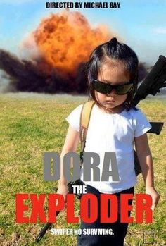 Dora The Exploder. Shit just got real.