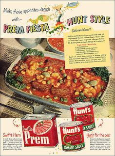 Prem/Hunt's Canned Foods Ad, 1953.  Can you imagine the salt content of this?