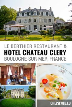 We review Hotel Chateau Clery and Le Berthier restaurant, near Boulogne-use-Mer, in Nord-pas-de-Calais, Northern France