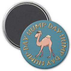 Hump Day Camel Magnet We provide you all shopping site and all informations in our go to store link. You will see low prices onThis Deals          Hump Day Camel Magnet Review from Associated Store with this Deal...