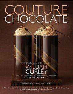 Couture #Chocolate: A Masterclass in Chocolate by William Curley, http://www.amazon.com/dp/1906417598/ref=cm_sw_r_pi_dp_40SCrb190DE4P