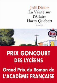 L'evasion et les mots ... et les lettres s'envolent...: La vérité sur l'affaire Harry Québert - Joël Dicke...