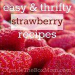 Easy and Thrifty Strawberry Recipes