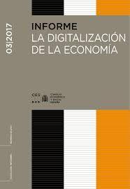 La digitalización de la economía / Consejo Económico y Social. - 2017
