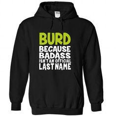 nice It is a BURD t-shirts Thing. BURD Last Name hoodie