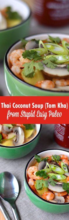 Thai Coconut Soup (Tom Kha) | StupidEasyPaleo.com  (Use Yai's Thai garlic chili sauce instead of sriracha to make w30 compliant)
