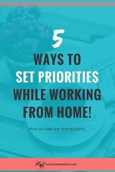 How to Set Priorities When Working From Home http://www.hustleandgroove.com/how-to-set-priorities #sidehustle101