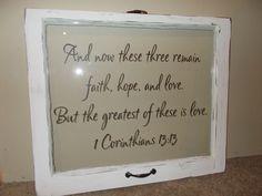 old window w/scripture 1 Cor. 13:13