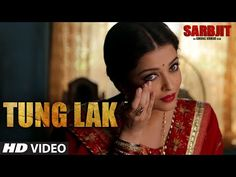 TUNG LAK Video Song   SARBJIT   Randeep Hooda, Aishwarya Rai Bachchan, Richa Chadda   T-Series - YouTube