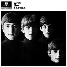 The Beatles With The Beatles Album Cover  My favorite album 1960's. Knew all the words:)