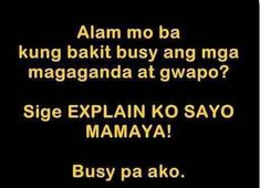 Filipino Quotes, Pinoy Quotes, Filipino Funny, Tagalog Love Quotes, Tagalog Quotes Patama, Tagalog Quotes Hugot Funny, Hugot Quotes, Witty Love Quotes, Love Quotes For Her