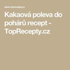 Kakaová poleva do pohárů recept - TopRecepty.cz