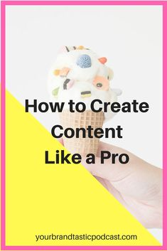 Dina Marie Joy from Your Brandtastic Podcast explores How to Create Content like a Pro. Take Notes and Download the Worksheet.