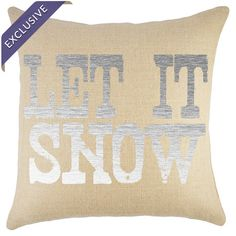 Let It Snow Pillow Whether you live in the sun belt or in the frozen north, everyone wants snow on Christmas! Cross your fingers and toss this printed pillow on your sofa for g...