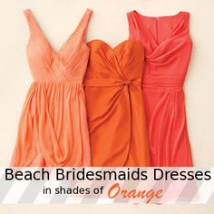 Even though it's not a Beach wedding still love the dresses