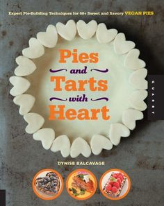 Pies and Tarts with Heart: Expert Pie-Building Techniques for 60+ Sweet and Savory Vegan Pies by Dynise Balcavage, http://www.amazon.com/dp/1592538460/ref=cm_sw_r_pi_dp_etL.rb0M8YM7H