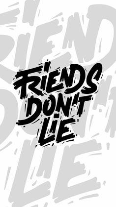 ¡Los amigos no mienten!