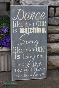 Dance Like No One is Watching Sing Like No One is Listening and Love Like You Have Never Been Hurt - Home Decor Signs Distressed Wooden Sign by thestickerhut on Etsy