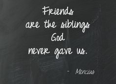 Friends...God's gifts!