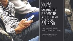 Social media ideas to build excitement as you plan your high school reunion from varsityreunions.com.