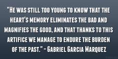 memory eliminates 29 Refreshing Gabriel Garcia Marquez Quotes